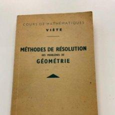 Libros antiguos: ANTIGUO LIBRO MÉTHODES DE RÉSOLUTION DES PROBÈMES DE GÉOMÉTRIE. EN FRANCÉS. POR INSTITUT VIÈTE. Lote 273923853