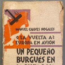 Libros antiguos: MANUEL CHAVES NOGALES. LA VUELTA A EUROPA EN AVIÓN. UN PEQUEÑO BURGUÉS EN LA RUSIA ROJA. Lote 273949123