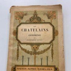 Libros antiguos: PRECIOSO LIBRO ANTIGUO LES CHATELAINS. POR COURTHENOY. EN FRANCÉS.. Lote 274172748