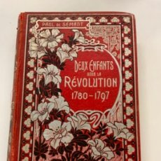 Libros antiguos: PRECIOSO LIBRO ANTIGUO DEUX ENFANTS SOUS LA RÉVOLUTION. POR PAUL DE SÉMANT. EN FRANCÉS.. Lote 274174253