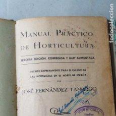 Libros antiguos: MANUAL PRACTICO DE HORTICULTURA. JOSÉ FERNÁNDEZ TAMARGO.. Lote 274178488