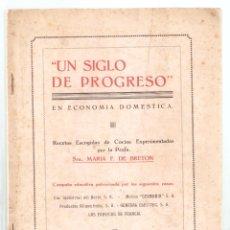 Livres anciens: UN SIGLO DE PROGRESO. LIBRO DE COCINA. 1933. MEXICO. 17 X 23 CMS. 36 PÁGINAS. VELL I BELL. Lote 274273078