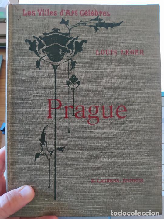 LES VILLES D' ART CÉLÈBRES - PRAGUE LOUIS LEGER LIBRAIRIE RENOUARD / HENRI LAURENS, PARIS, 1907 (Libros Antiguos, Raros y Curiosos - Bellas artes, ocio y coleccionismo - Otros)