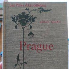 Libros antiguos: LES VILLES D' ART CÉLÈBRES - PRAGUE LOUIS LEGER LIBRAIRIE RENOUARD / HENRI LAURENS, PARIS, 1907. Lote 274597533