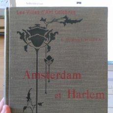 Libros antiguos: AMSTERDAM & HARLEM. LES VILLES D'ART CÉLÈBRES, DUMONT-WILDEN, L. LAURENS EDITEUR, PARIS, 1913. Lote 274598698
