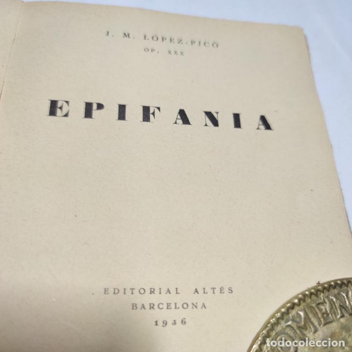 Libros antiguos: Epifanía. J.M. López-Rico. OP. XXX. Editorial Altés. Barcelona. Primera edición. Firmada y dedicada - Foto 4 - 274684398