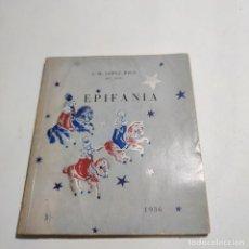 Libros antiguos: EPIFANÍA. J.M. LÓPEZ-RICO. OP. XXX. EDITORIAL ALTÉS. BARCELONA. PRIMERA EDICIÓN. FIRMADA Y DEDICADA. Lote 274684398