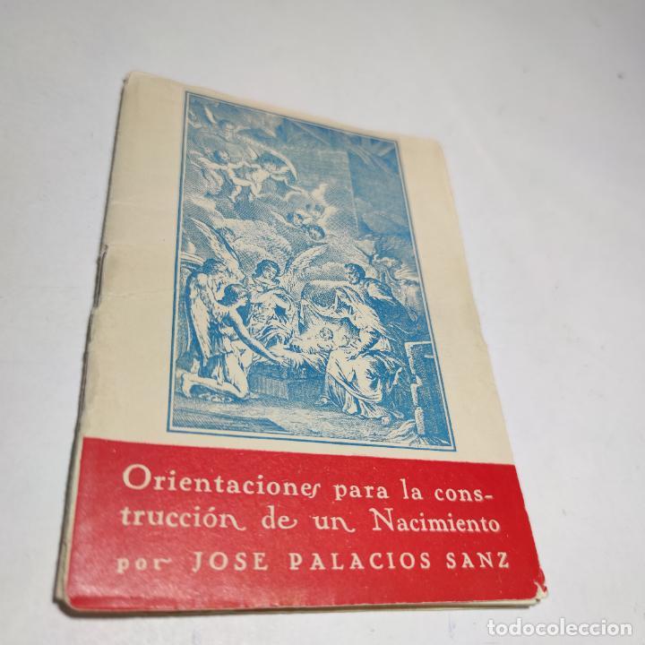 ORIENTACIONES PARA LA CONSTRUCCIÓN DE UN NACIMIENTO. JOSÉ PALACIOS SANZ. MADRID. 1961. (Libros Antiguos, Raros y Curiosos - Bellas artes, ocio y coleccionismo - Otros)