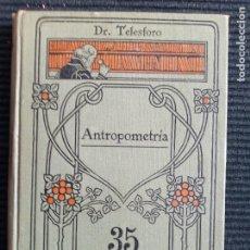 Libros antiguos: ANTROPOMETRIA. DR. TELESFORO. MANUALES GALLACH 191?. Lote 274934453