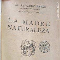 Libros antiguos: EMILIA PARDO BAZAN. TOMO IV DE LAS OBRAS COMPLETAS. EDITORIAL PUEYO.. Lote 274937438