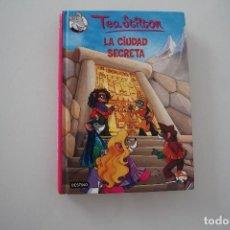 Libros antiguos: TEA STILTON LA CIUDAD SECRETA. Lote 275034273