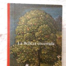 Livres anciens: LA BELLEZA ENCERRADA. 2013 MANUELA B.MENA MARQUES (EDICIÓN). Lote 275101303