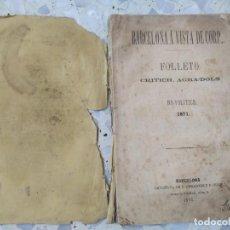 Libros antiguos: BARCELONA A VISTA DE CORP. FOLLETO CRITICH, AGRA-DOLS - BARCELONA 1871. Lote 275245853