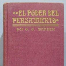 Libros antiguos: 1919.- EL PODER DEL PENSAMIENTO. MARDEN. Lote 275316783