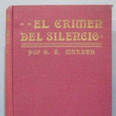 Libros antiguos: 1921.- EL CRIMEN DEL SILENCIO. MARDEN. Lote 275317133