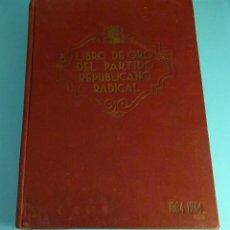 Libros antiguos: LIBRO DE ORO DEL PARTIDO REPUBLICANO RADICAL, 1864-1934. 2ª EDICIÓN. Lote 275345273