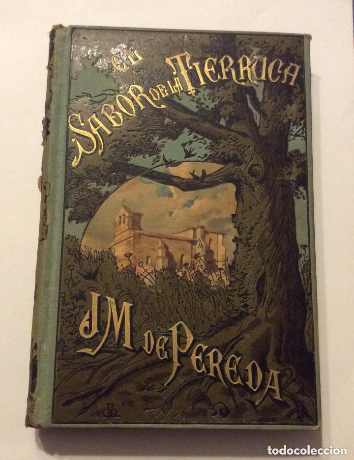 EL SABOR DE LA TIERRUCA.JOSE MARIA DE PEREDA. 1882 (Libros antiguos (hasta 1936), raros y curiosos - Literatura - Narrativa - Otros)