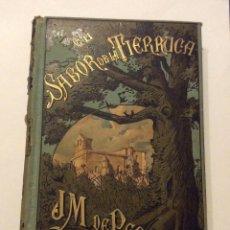 Libros antiguos: EL SABOR DE LA TIERRUCA.JOSE MARIA DE PEREDA. 1882. Lote 275516018
