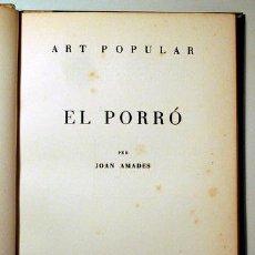 Libros antiguos: AMADES, JOAN - ART POPULAR. EL PORRÓ - BARCELONA 1938 - IL·LUSTRAT. Lote 275531218