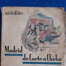 Libros antiguos: MADRID DE CORTE A CHEKA (SEGUNDA EDICIÓN CORREGIDA Y AUMENTADA) - AGUSTÍN DE FOXA, 1938. Lote 275577168