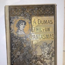 Libros antiguos: MIL Y UN FANTASMAS. POR ALEJANDRO DUMAS (PADRE). EDITORIAL MAUCCI. 1885. Lote 275686473