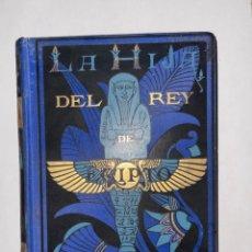 Libros antiguos: LA HIJA DEL REY DE EGIPTO, JORGE EBERS, ARTURO. MELIDA, APELES MESTRES 1881. TOMO II. Lote 275687723