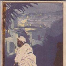 Libri antichi: PIERRE LOTI: EL MOHGREB. Lote 275868873