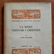 Libros antiguos: 1935 LA MORT COSTUMS I CREENCES - JOAN AMADES / EDICIÓN LIMITADA. Lote 275912023