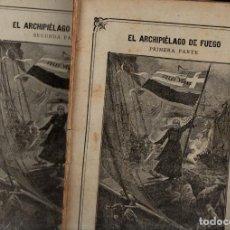 Libros antiguos: JULIO VERNE : EL ARCHIPIÉLAGO DE FUEGO (JUBERA, C. 1890) DOS CUADERNOS. Lote 275921098