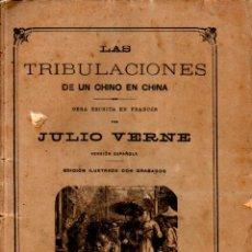 Libros antiguos: JULIO VERNE : TRIBULACIONES DE UN CHINO EN CHINA (JUBERA, C. 1890). Lote 275925783