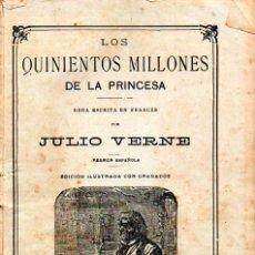 Libros antiguos: JULIO VERNE : LOS QUINIENTOS MILLONES DE LA PRINCESA (JUBERA, C. 1890). Lote 275927558