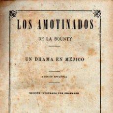Libros antiguos: JULIO VERNE : LOS AMOTINADOS DE LA BOUNTY / UN DRAMA EN MÉJICO (JUBERA, C. 1890). Lote 275927703