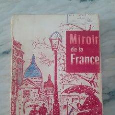 Libros antiguos: LE MIROIR DE LA FRANCE - WALTER MANGOLD - EDITORIAL MANGOLD HUEBER 1968. Lote 275943378