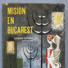 Libros antiguos: 1965.- MISION EN BUCAREST Y OTRAS NARRACIONES. AGUSTIN DE FOXA. Lote 276021503