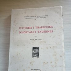 Libros antiguos: COSTUMS I TRADICIONS D'HOSTALS I TAVERNES JOAN AMADEUS 1936. Lote 276120343