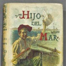 Libros antiguos: EL HIJO DEL MAR. C.H. CANIVET. CALLEJA. Lote 276197038