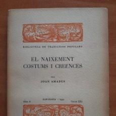 Libros antiguos: 1934 EL NAIXEMENT ,COSTUMS I CREENCES - JOAN AMADES. Lote 276239803