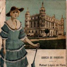 Libros antiguos: RAFAEL LÓPEZ DE HARO : ESPEJO DE PARAÍSOS (LOS CONTEMPORÁNEOS, 1916). Lote 276244623