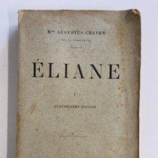 Libros antiguos: ÉLIANE, DE AUGUSTUS GRAVEN, EN FRANCÉS, PARIS 1910. Lote 276259483