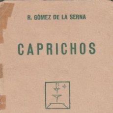Livros antigos: RAMÓN GOMEZ DE LA SERNA: CAPRICHOS. Lote 276262803