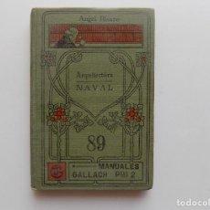 Libros antiguos: LIBRERIA GHOTICA. ANGEL BLANCO. ARQUITECTURA NAVAL. 1910. MUY ILUSTRADO. Lote 276371678