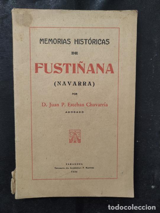 MEMORIAS HISTORICAS DE FUSTIÑANA (NAVARRA) - JUAN P. ESTEBAN CHAVARRIA 1930 -FIRMADO Y DEDICADO AUT (Libros Antiguos, Raros y Curiosos - Historia - Otros)