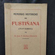 Libros antiguos: MEMORIAS HISTORICAS DE FUSTIÑANA (NAVARRA) - JUAN P. ESTEBAN CHAVARRIA 1930 -FIRMADO Y DEDICADO AUT. Lote 276380248