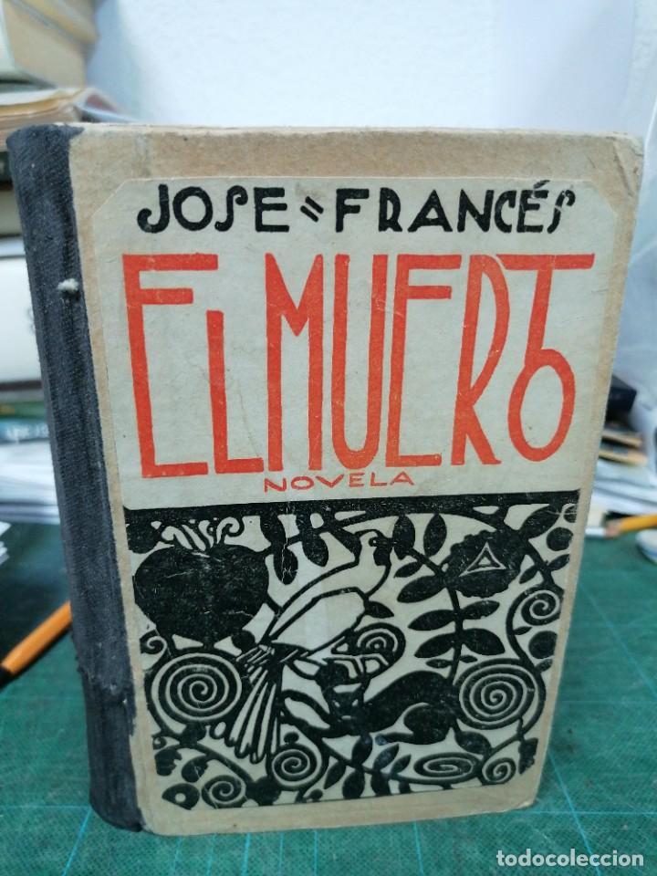 JOSÉ FRANCÉS. EL MUERTO (Libros antiguos (hasta 1936), raros y curiosos - Literatura - Narrativa - Otros)
