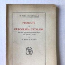 Libros antiguos: PROJECTE DE ORTOGRAFÍA CATALANA. - MILÀ I FONTANALS, M.. Lote 123218418