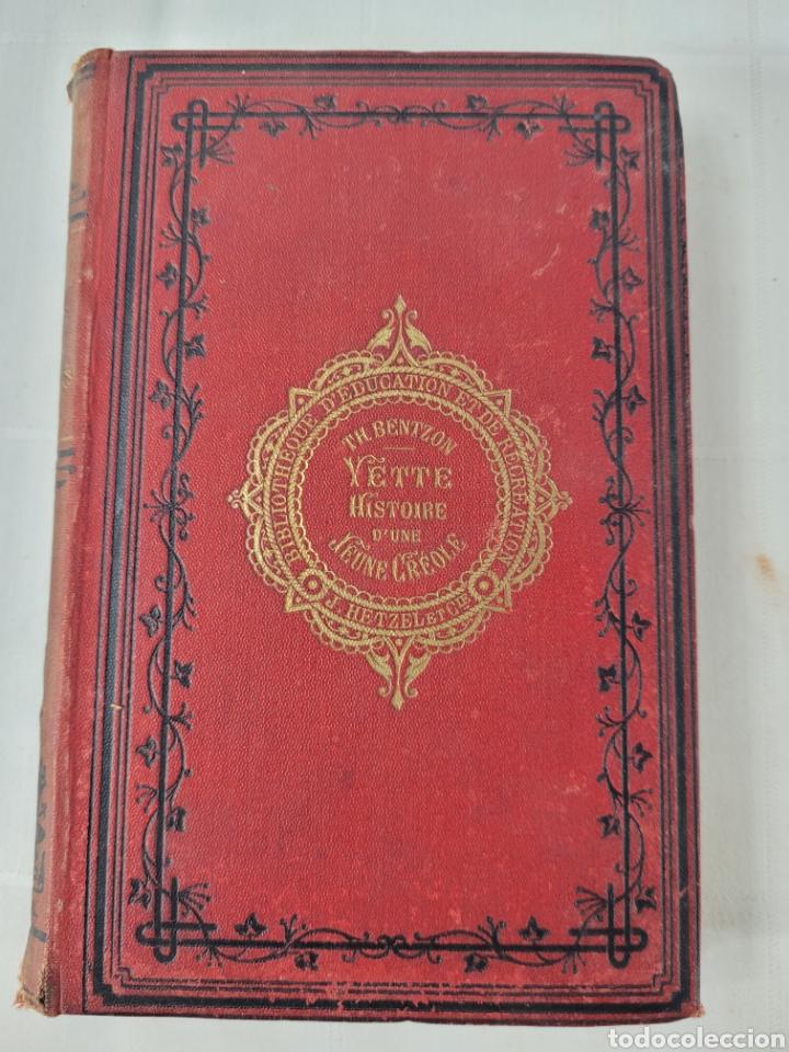YETTE HISTORIA D'UNE JEUNE CRÉOLE PAR TH. BENTZON (Libros Antiguos, Raros y Curiosos - Literatura - Otros)