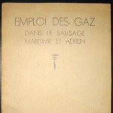 Libros antiguos: GUÍA DE EMPLEO DEL GAS EN EL BALIZAJE MARÍTIMO Y AÉREO. ORIGINAL DE 1933.. Lote 276583123