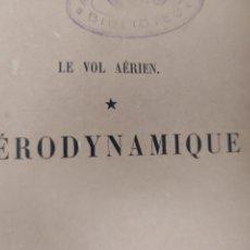 Libros antiguos: LE VOL AÉRIEN, AÉRODYNAMIQUE. Lote 276615833
