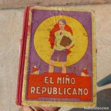 Libros antiguos: EL NIÑO REPUBLICANO , 1932 , 2ª EDICION , JOAQUIN SERO SABATE , ORIGINAL. Lote 276695318