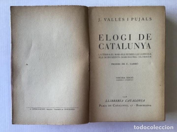 Libros antiguos: ELOGI DE CATALUNYA. La terra, el mar, els homes, la llengua, els monuments, Barcelona, cloenda. - VA - Foto 2 - 123255858